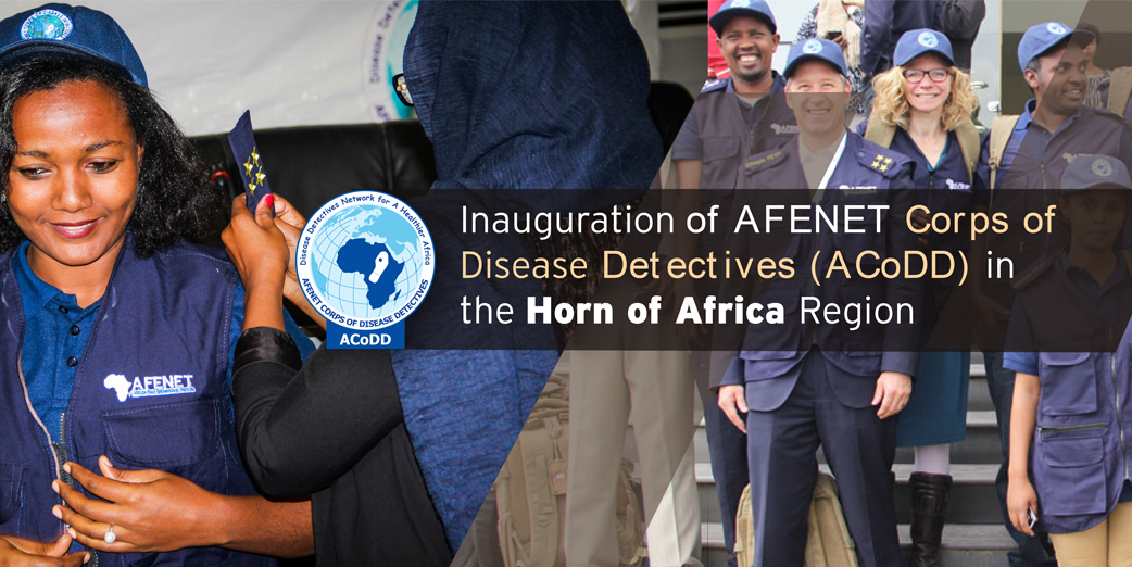Inauguration of AFENET Corps of Disease Detectives (ACoDD) in the Horn of Africa Region